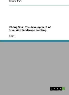 Chong Son - The Development of True-View Landscape Painting