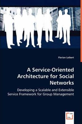 A Service-Oriented Architecture for Social Networks