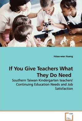 If You Give Teachers What They Do Need