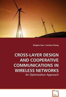 Cross-Layer Design and Cooperative Communications in Wireless Networks
