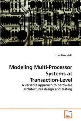 Modeling Multi-Processor Systems at Transaction-Level