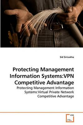 Protecting Management Information Systems: VPN Competitive Advantage