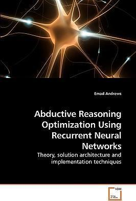 Abductive Reasoning Optimization Using Recurrent Neural Networks