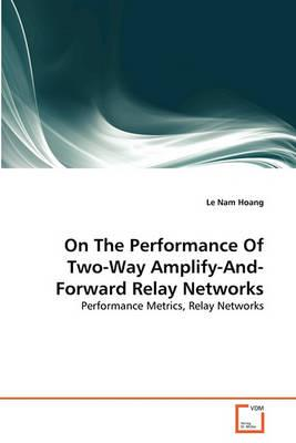 On the Performance of Two-Way Amplify-And-Forward Relay Networks