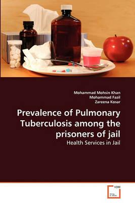 Prevalence of Pulmonary Tuberculosis Among the Prisoners of Jail