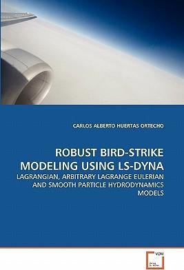 Robust Bird-Strike Modeling Using Ls-Dyna : CARLOS ALBERTO HUERTAS