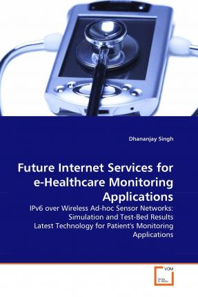 Future Internet Services for E-Healthcare Monitoring Applications