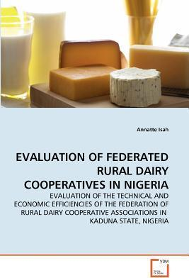 Evaluation of Federated Rural Dairy Cooperatives in Nigeria