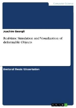 Real-Time Simulation and Visualization of Deformable Objects
