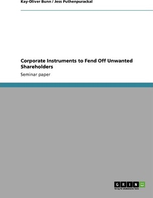 Corporate Instruments to Fend Off Unwanted Shareholders