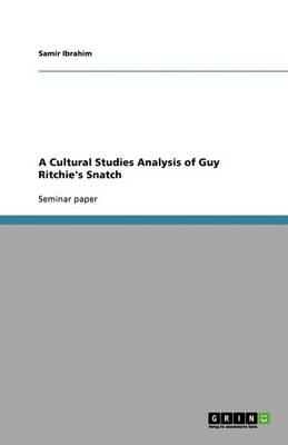 A Cultural Studies Analysis of Guy Ritchies Snatch