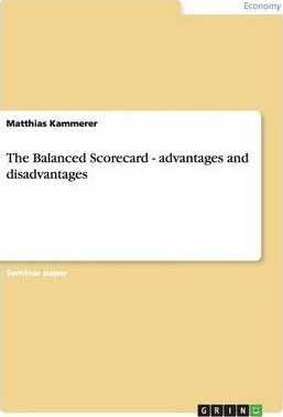 The Balanced Scorecard - Advantages and Disadvantages : Matthias