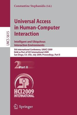 Universal Access in Human-Computer Interaction. Intelligent and Ubiquitous Interaction Environments: 5th International Conference, UAHCI 2009, Held as Part of HCI International 2009, San Diego, CA, USA, July 19-24, 2009. Proceedings, Part II