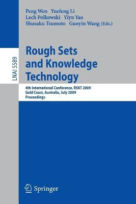Rough Sets and Knowledge Technology  4th International Conference, RSKT 2009, Gold Coast, Australia, July 14-16, 2009, Proceedings