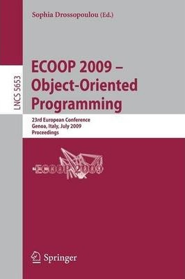 ECOOP 2009 -- Object-Oriented Programming  23rd European Conference, Genoa, Italy, July 6-10, 2009, Proceedings