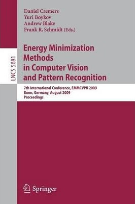 Energy Minimization Methods in Computer Vision and Pattern Recognition: 7th International Conference, EMMCVPR 2009, Bonn, Germany, August 24-27, 2009, Proceedings