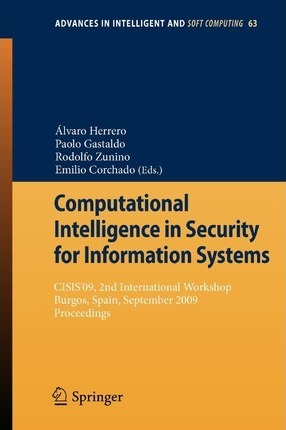 Computational Intelligence in Security for Information Systems: CISIS'09, 2nd International Workshop Burgos, Spain, September 2009 Proceedings