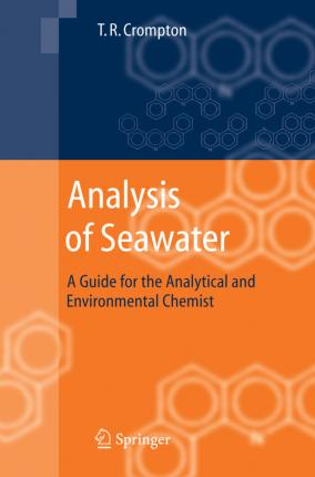 Analysis of Seawater : A Guide for the Analytical and Environmental Chemist