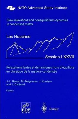 Slow Relaxations and Nonequilibrium Dynamics in Condensed Matter: Les Houches Session LXXVII, 1-26 July, 2002