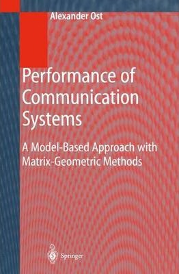 Performance of Communication Systems: A Model-Based Approach with Matrix-Geometric Methods