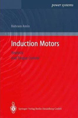 Induction Motors: Analysis and Torque Control