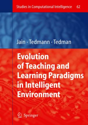 Evolution of Teaching and Learning Paradigms in Intelligent Environment