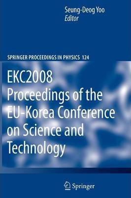 EKC2008 Proceedings of the EU-Korea Conference on Science and Technology
