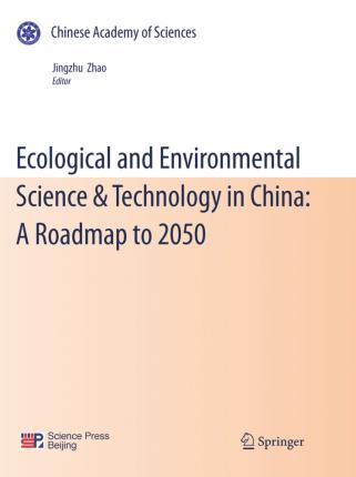 Ecological and Environmental Science & Technology in China: A Roadmap to 2050
