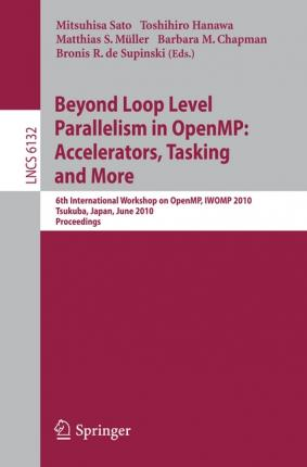 Beyond Loop Level Parallelism in OpenMP : Accelerators, Tasking and More