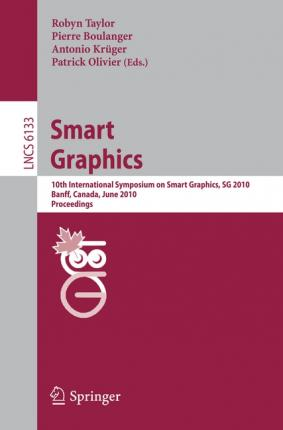 Smart Graphics: 10th International Symposium on Smart Graphics, Banff, Canada, June 24-26 Proceedings