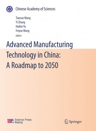 Advanced Manufacturing Technology in China: A Roadmap to 2050