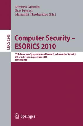 Computer Security - ESORICS 2010: 15th European Symposium on Research in Computer Security, Athens, Greece, September 20-22, 2010. Proceedings