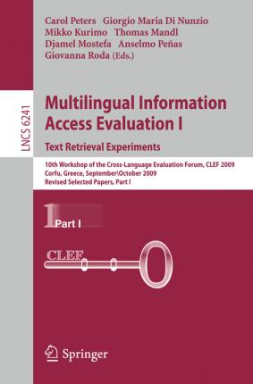 Multilingual Information Access Evaluation I - Text Retrieval Experiments: 10th Workshop of the Cross-Language Evaluation Forum, CLEF 2009, Corfu, Greece, September 30 - October 2, 2009, Revised Selected Papers, Part I