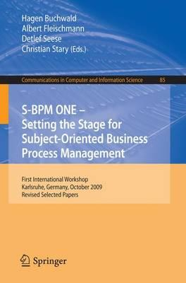 S-BPM ONE: Setting the Stage for Subject-Oriented Business Process Management: First International Workshop, Karlsruhe, Germany, October 22, 2009, Revised Selected Papers
