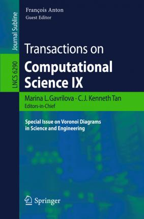 Transactions on Computational Science IX  Special Issue on Voronoi Diagrams in Science and Engineering