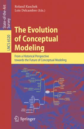 The Evolution of Conceptual Modeling: From a Historical Perspective towards the Future of Conceptual Modeling