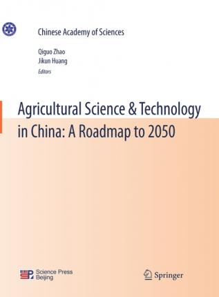 Agricultural Science & Technology in China: A Roadmap to 2050