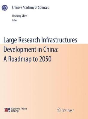 Large Research Infrastructures Development in China: A Roadmap to 2050
