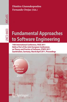 Fundamental Approaches to Software Engineering: 14th International Conference, FASE 2011, Held as Part of the Joint European Conference on Theory and Practice of Software, ETAPS 2011, Saarbrucken, Germany, March 26--April 3, 2011, Proceedings