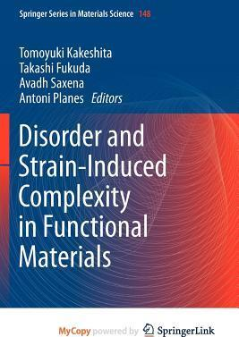 Disorder and Strain-Induced Complexity in Functional Materials