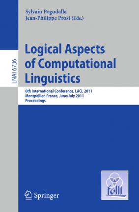 Logical Aspects of Computational Linguistics: 6th International Conference, LACL 2011, Montpellier, France, June 29 -- July 1, 2011. Proceedings