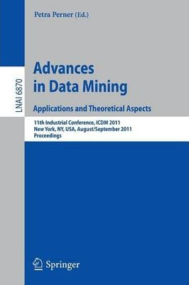 Advances on Data Mining: Applications and Theoretical Aspects : Applications and Theoretical Aspects. Proceedings