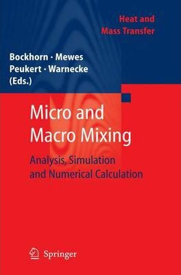 Micro and Macro Mixing : Analysis, Simulation and Numerical Calculation