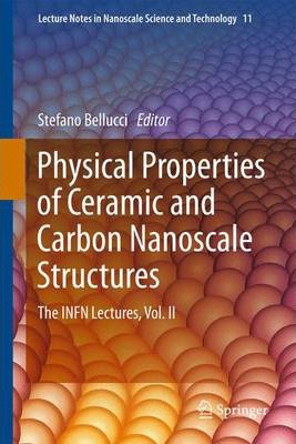 Physical Properties of Ceramic and Carbon Nanoscale Structures