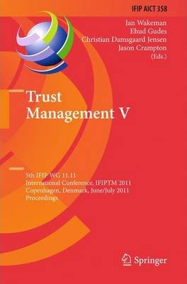 Trust Management V: 5th IFIP WG 11.11 International Conference, IFIPTM 2011, Copenhagen, Denmark, June 29 - July 1, 2011, Proceedings