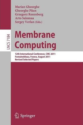 Membrane Computing  12th International Conference, CMC 2011, Fontainebleau, France, August 23-26, 2011, Revised Selected Papers