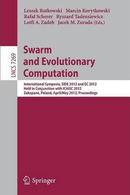 Swarm and Evolutionary computation: International Symposium, SIDE 2012, held in Conjunction with ICAISC 2012, Zakopane, Poland, April  29 - May 3, 2012, Proceedings