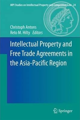Intellectual property and free trade agreements in the asia pacific intellectual property and free trade agreements in the asia pacific region platinumwayz
