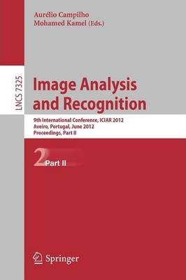 Image Analysis and Recognition: 9th International Conference, ICIAR 2012, Aveiro, Portugal, June 25-27, 2012. Proceedings, Part I