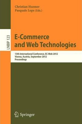 E-Commerce and Web Technologies: 13th International Conference, EC-Web 2012, Vienna, Austria, September 4-5, 2012, Proceedings